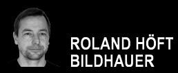 Roland Höft Bildhauer